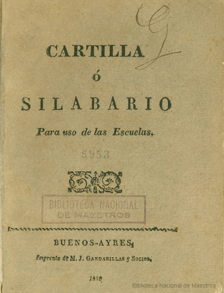 Cartilla o silabario de las escuelas. Buenos Aires: Imprenta de M. J. Mandarilla y socios; 1810.