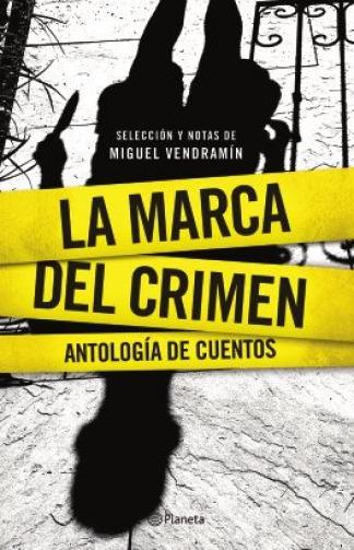 La marca del crimen una antolog a que re ne cuentos for Las ultimas noticias del espectaculo argentino
