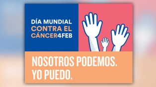 """La Argentina se suma a la Campaña Mundial contra el cáncer """"Nosotros podemos, yo puedo"""""""