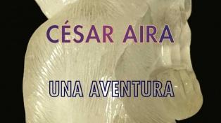"El libro de la semana por Alan Pauls: ""Una aventura"", de César Aira"