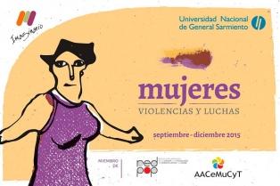 Inaugura la muestra �Mujeres. Violencias y luchas� en la Universidad de General Sarmiento