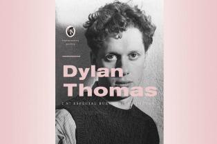Una publicación especial para conocer la vida y obra de Dylan Thomas