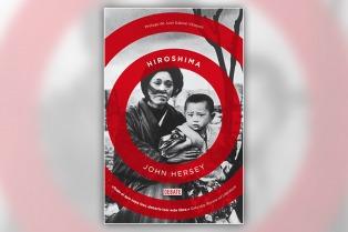 """Reeditan """"Hiroshima"""", el texto de John Hersey que cambió la historia del periodismo"""