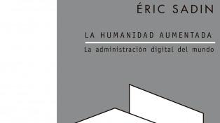 """El Libro de la Semana: """"La humanidad aumentada"""", de Éric Sadin"""