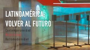 """""""Latinoamérica: volver al futuro"""" en el Macba"""