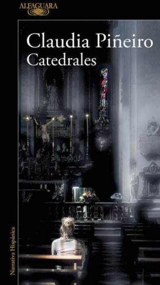 Catedrales, la novela publicada en 2020 por Alfaguara.