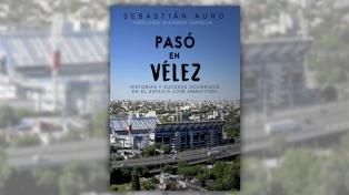 """Un libro revisa los hechos deportivos y culturales más importantes ocurridos en el """"José Amalfitani"""""""
