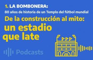 De la construcción de la Bombonera al mito: un estadio que late