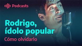 Rodrigo, ídolo popular: cómo olvidarlo