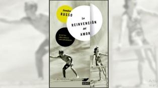 """Adelanto exclusivo de """"La reinvención del amor"""", el nuevo libro de Sandra Russo"""