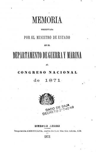 """""""Memoria presentada por el ministro de Estado en el departamento de Guerra y Marina al Congreso""""."""