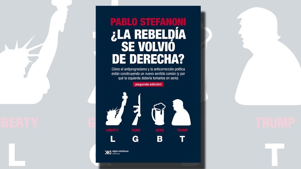 """""""¿La rebeldía se volvió de derecha?"""", a poco de ser editado por SigloXXI, va por la segunda edición."""