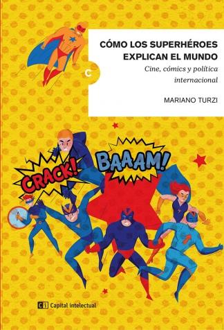 """""""Cómo los superhéroes explican el mundo"""", editado por Capital Intelectual."""