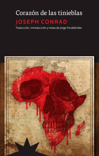 """Editada por Eterna Cadencia, la reedición de """"Corazón de las tinieblas"""" anotada del traductor Jorge Fondebrider."""