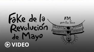 Las Fake News de la Revolución de Mayo, por REP