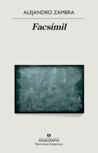 """""""Facsímil"""", publicado en 2014 y reeditado ahora por Anagrama."""