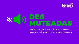 Desmuteadas: un podcast de Télam Radio sobre género y diversidades