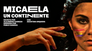 """""""Micaela, un continente"""", la obra que reivindica la lucha  de la libertadora de América"""