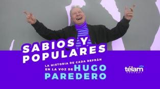 Sabios y populares: La historia de cada refrán en la voz de Hugo Paredero