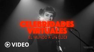 Celebridades virtuales, estrellas hechas a la medida de su público