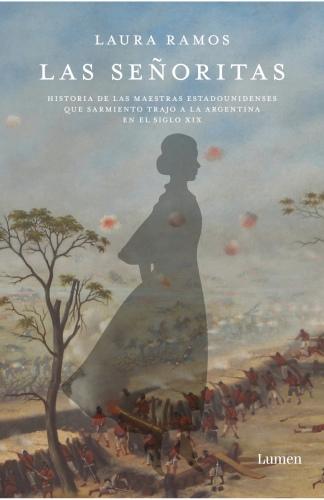 """""""Señoritas"""" da cuenta de las luchas armadas del territorio en el que les tocó educar, así como de los amores, secretos y arraigo de las protagonistas de esa epopeya que marcó el nuevo rumbo de la educación argentina."""