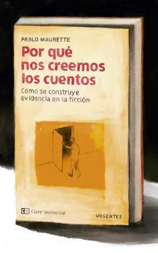 """""""Por qué nos creemos los cuentos"""", editado por Capital Intelectual."""
