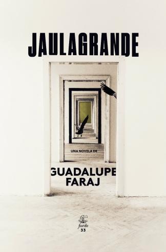"""""""Jaulagrande"""", la novela de Faraj editada por Fiordo."""
