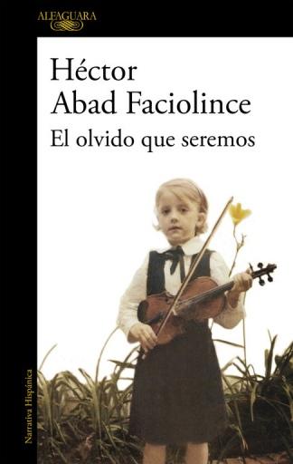 El olvido que seremos, editado por Alfaguara.