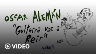 Guitarra vas a reír: Oscar Alemán