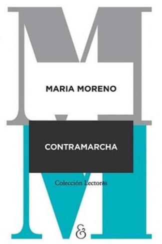 Contramarcha, el último libro de Moreno, editado por editorial Ampersand.